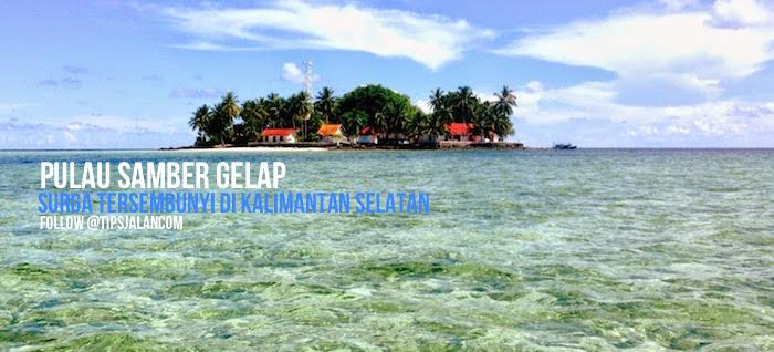 Objek Wisata Pulau Samber Gelap Kotabaru Kalsel